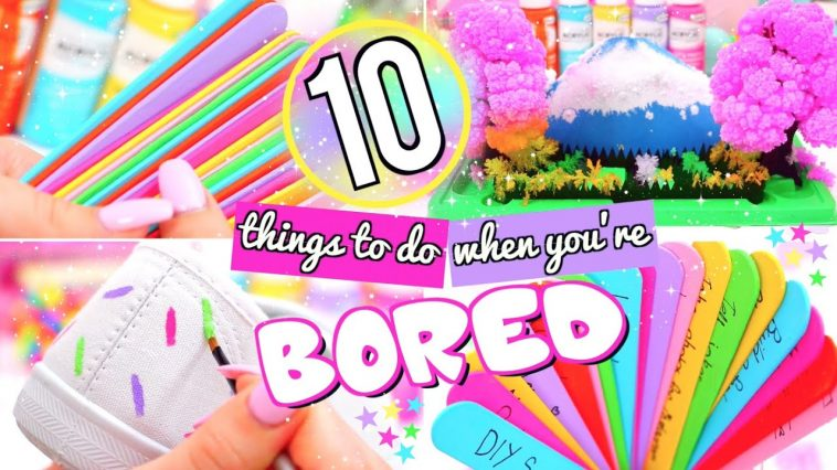 Top 10 Things You Should Do When You're Bored