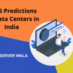 Top 5 Predictions for Data Centers in India