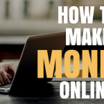 Effective Online Money Making Tips To Start At Home