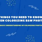 COLORIZING BLACK AND WHITE PHOTOS IS AS SIMPLE AS KNOWING WHAT TO ADD TO EACH COLOR