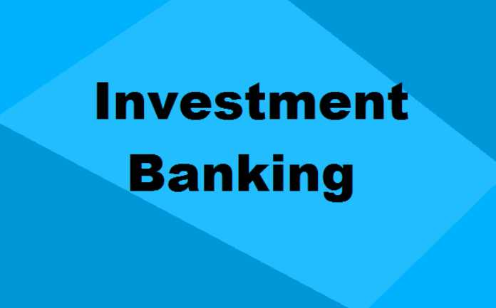 Considerations for Starting and Succeeding in an Investment Banking Career